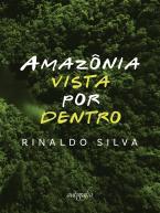 Amazônia vista por dentro