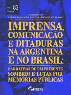 Imprensa, comunicações e ditaduras na Argentina e no Brasil: narrativas de um presente sombrio e lutas por memórias públicas (História)