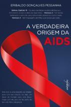 A verdadeira origem da Aids