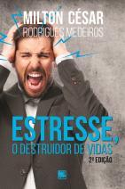 Estresse, o destruidor de vidas