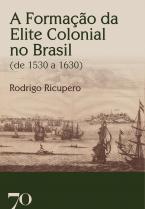 A Formação da Elite Colonial no Brasil: (de 1530 a 1630)