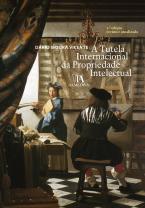 A Tutela Internacional da Propriedade Intelectual