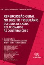 Repercussão Geral no Direito Tributário: Estudos de Casos Relacionados às Contribuições (Coleção UCB)